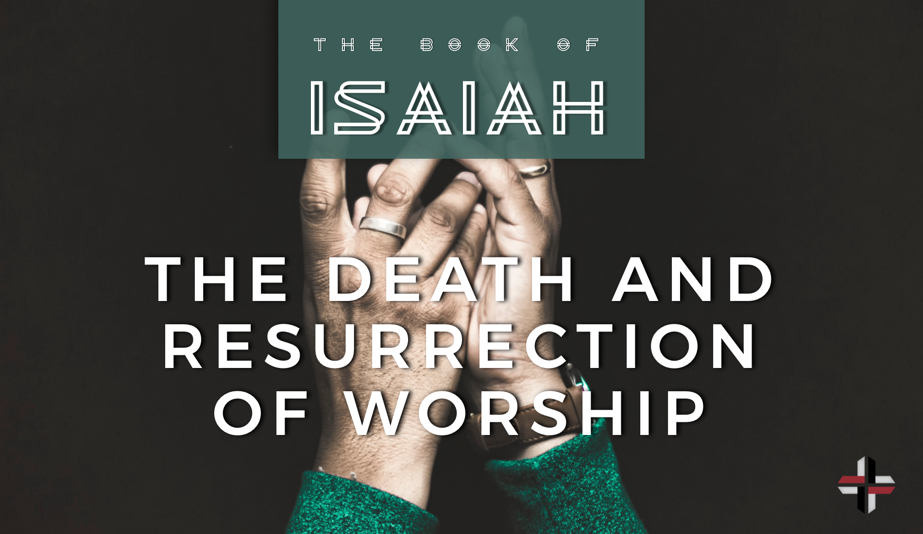The Death and Resurrection of Worship