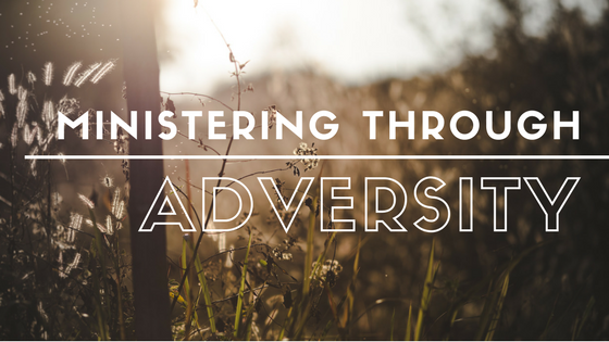 Ministering through Adversity