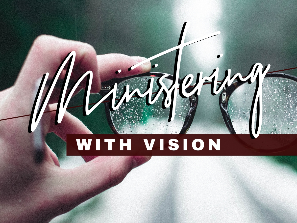 Ministering with Vision