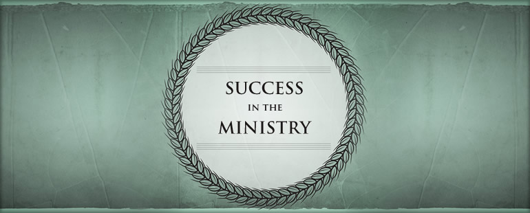 Success in the Ministry Part 2