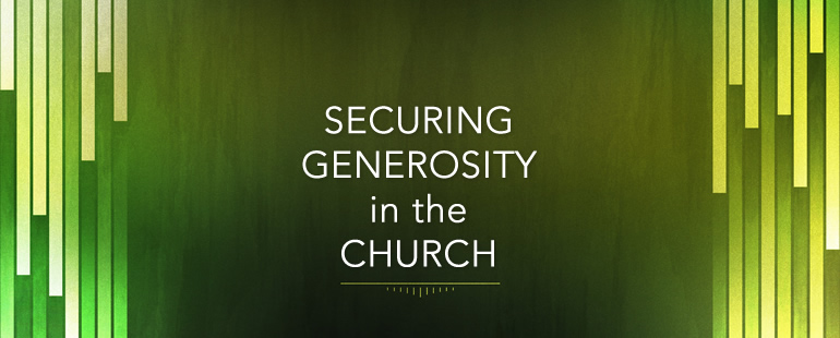 Securing Generosity in the Church