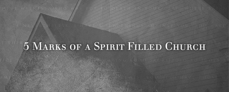 5 Marks of a Spirit Filled Church