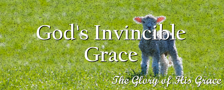 God's Invincible Grace