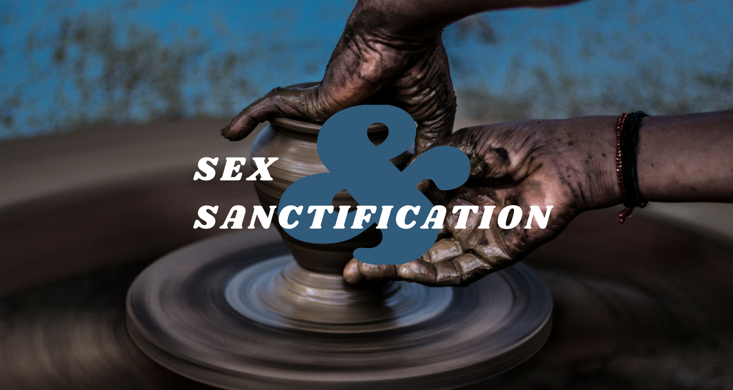 Sex and Sanctification
